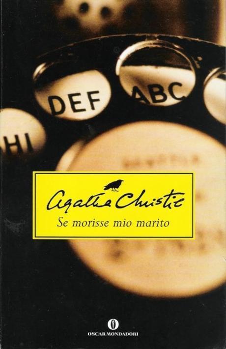 Agatha Christie: Se morisse mio marito