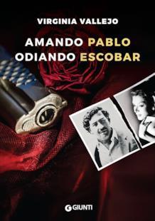 Copertina del libro Amando Pablo, Odiando Escobar