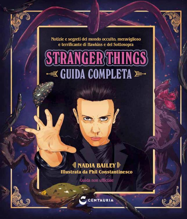 Stranger Things - La guida completa, il libro di Nadia Bailey