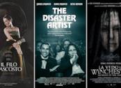 I poster dei film Il filo nascosto, The Disaster Artist e La vedova Winchester