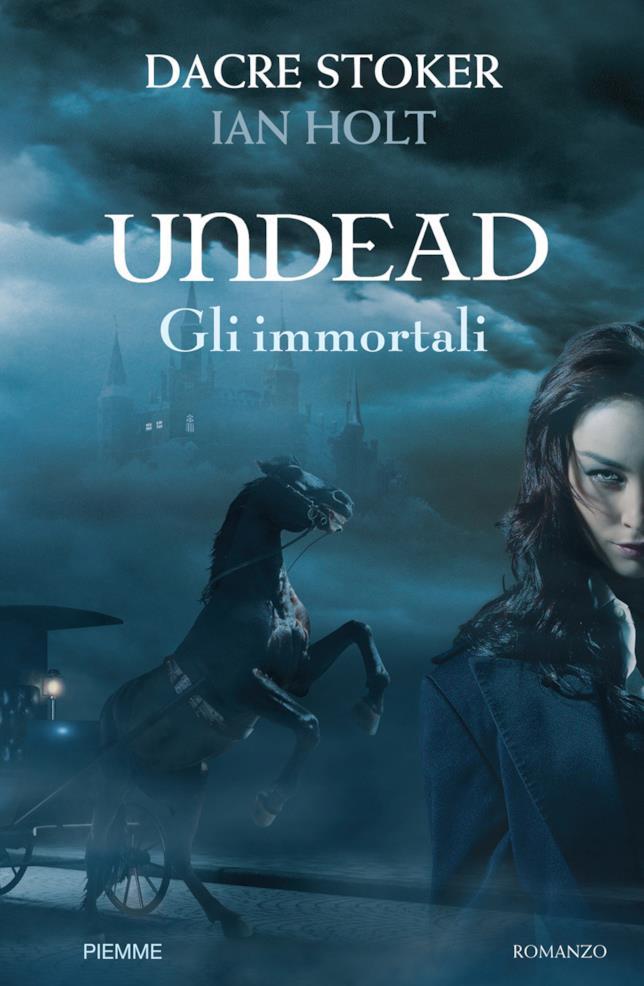 Undead, gli immortali di Dacre Stoker