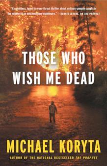 La copertina del libro Those Who Wish Me Dead di Michael Koryta