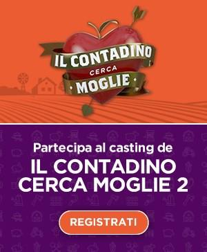 Partecipa al casting di Il Contadino Cerca Moglie 2