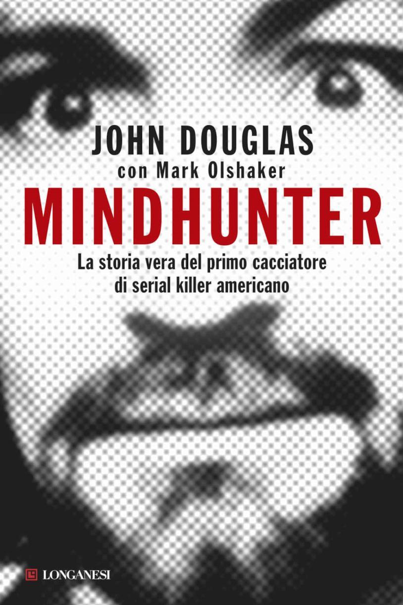 Mindhunter, il libro di John Douglas