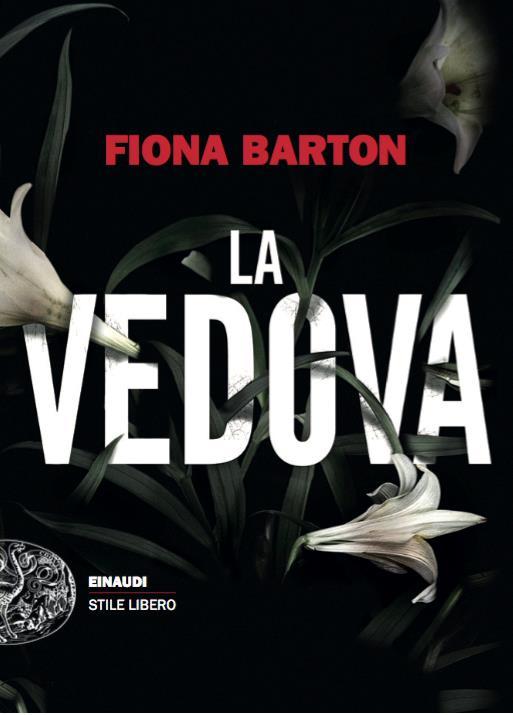 Einaudi pubblica in Italia La Vedova di Fiona Barton