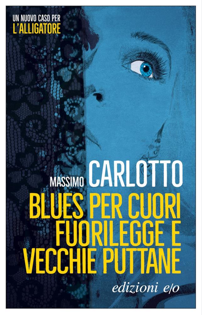 La copertina del romanzo Blues per cuori fuorilegge e vecchie puttane