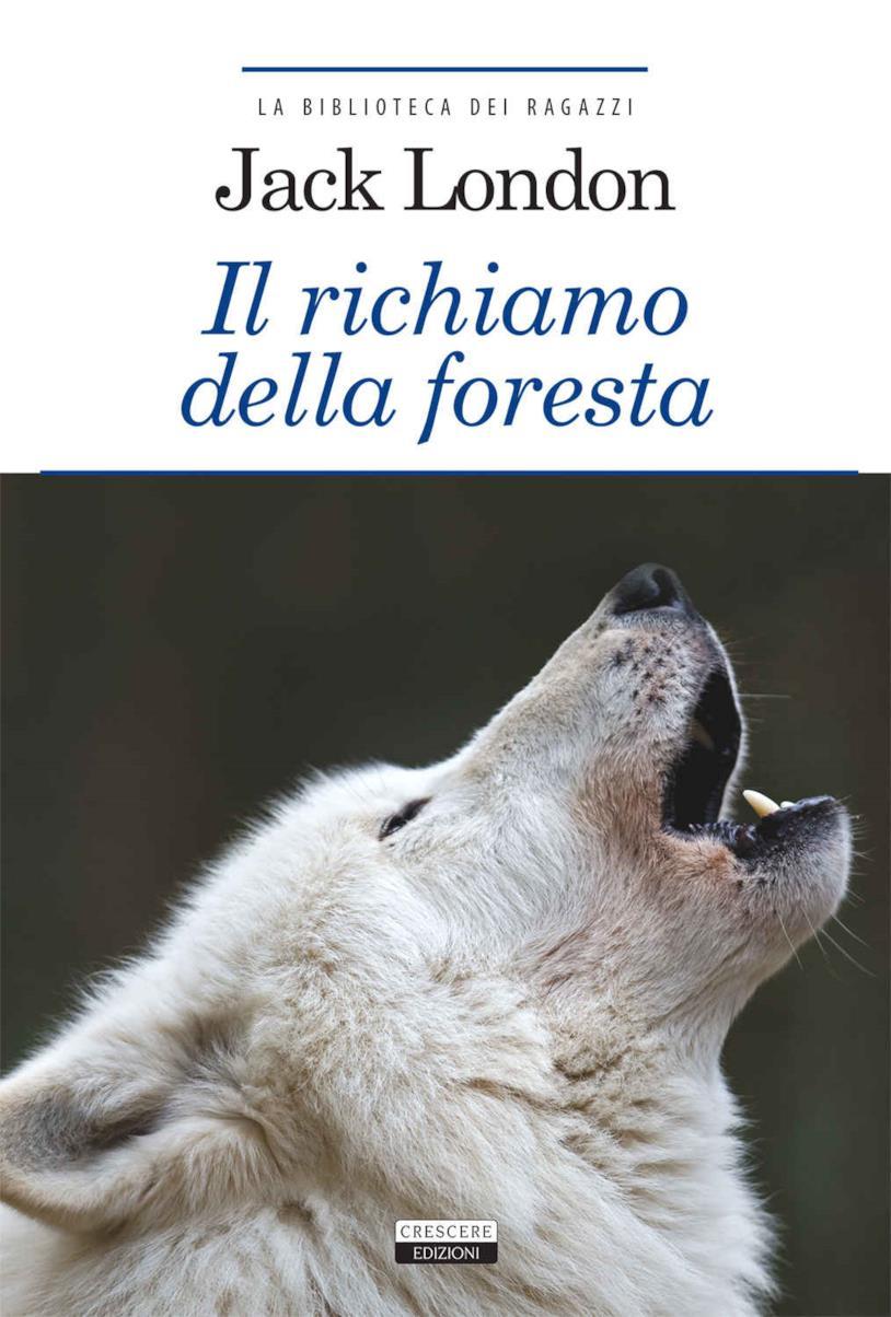 Jack London: Il richiamo della foresta