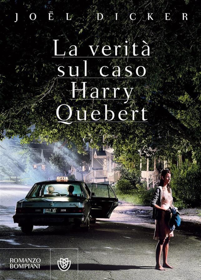 La verità sul caso Harry Quebert: il romanzo di Joel Dicker