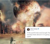 La fine del mondo predetta da Google Traduttore e ironizzata sui social network.