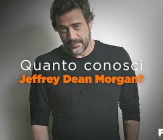 Quanto conosci Jeffrey Dean Morgan?