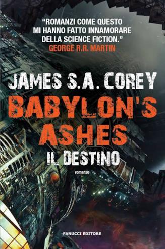 Copertina di Babylon's Ashes: Il Destino, sesto romanzo della saga di The Expanse