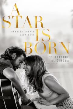 La locandina italiana di A Star is Born con Bradley Cooper e Lady Gaga