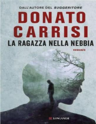 La ragazza nella nebbia è il bestseller di Donato Carrisi