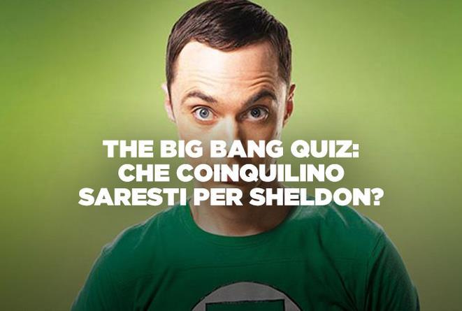 The Big Bang Quiz: che coinquilino saresti per Sheldon?