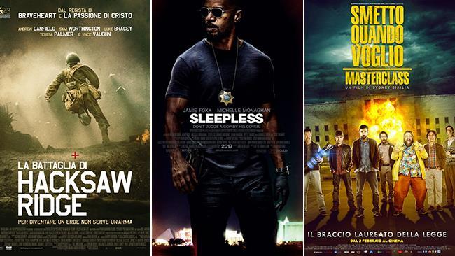 Le locandine dei film La Battaglia di Hacksaw Ridge, Sleepless e Smetto Quando Voglio 2