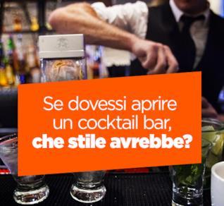 Se dovessi aprire un cocktail bar, che stile avrebbe?