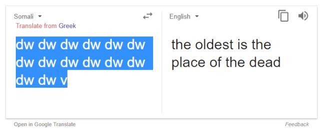 Una delle tante profezie predette da Google Traduttore, digitando dw dal somalo all'inglese
