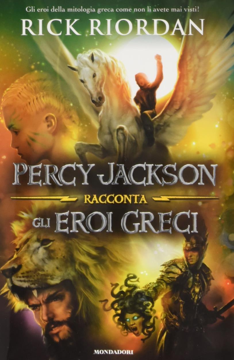 Percy Jackson racconta gli eroi greci, il libro di Rick Riordan