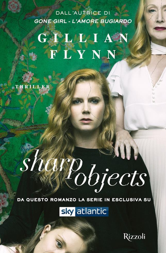 Sharp Objects di Gillian Flynn è pubblicato da Rizzoli