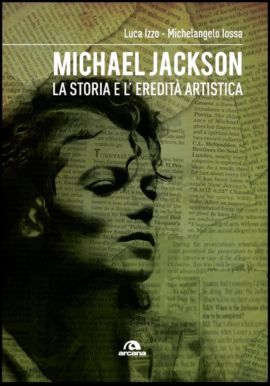 La copertina del libro Michael Jackson. La storia e l'eredità artistica
