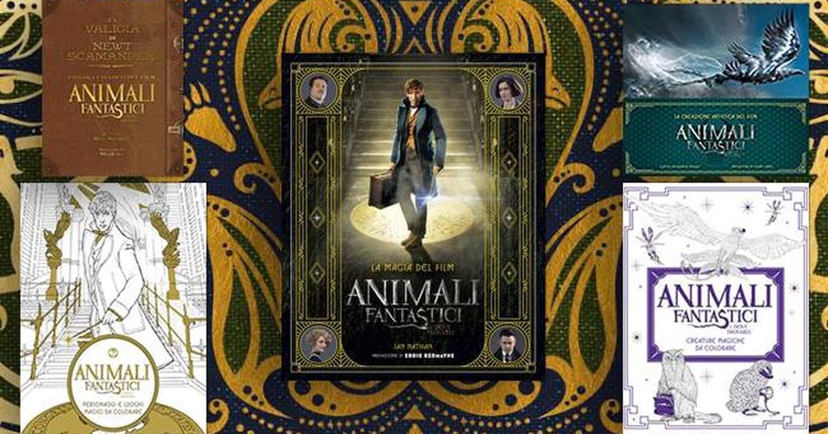 Animali Fantastici E Dove Trovarli Cinque Libri Per Scoprire Il Film