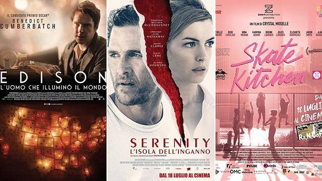 I poster dei film Edison-L'uomo che illuminò il mondo, Serenity L'isola dell'inganno, Skate Kitchen