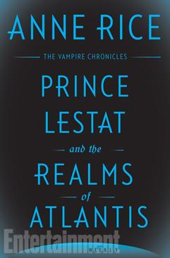 Prince Lestat and the realms of Atlantis, Anne Rice