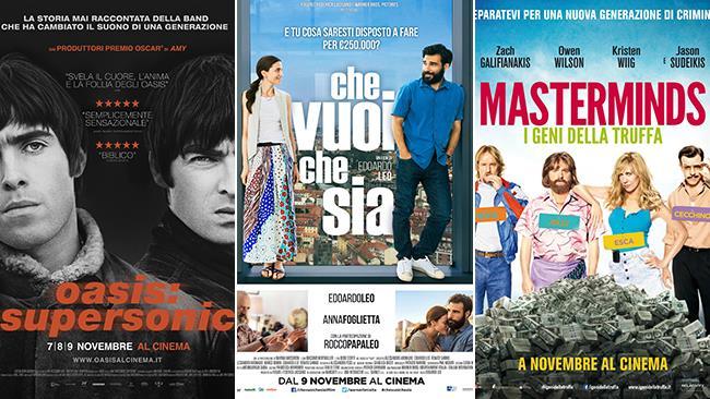 Le locandine dei film Oasis: Supersonic, Che Vuoi che Sia e Masterminds - I Geni della Truffa
