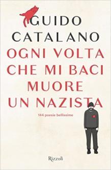 La copertina di Ogni Volta Che Baci Muore Un Nazista