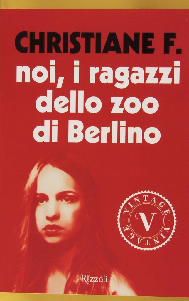 La copertina del libro Noi,  ragazzi dello zoo di Berlino