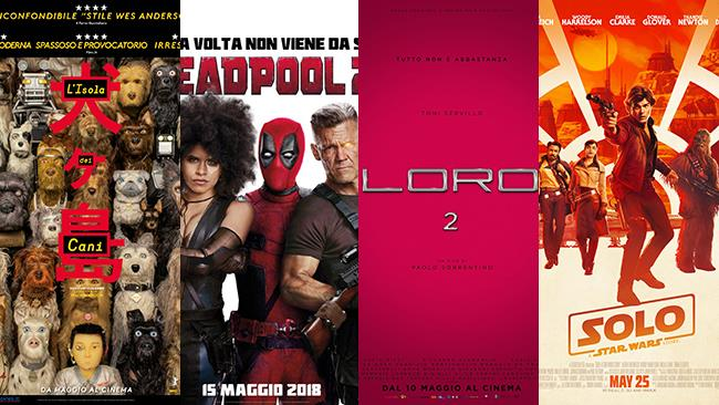 I poster dei film L'isola dei cani, Deadpool 2, Loro 2, Solo: A Star Wars Story