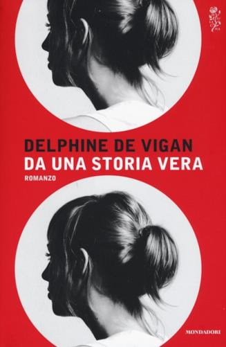Copertina del libro di Delphine de Vigan Da una storia vera
