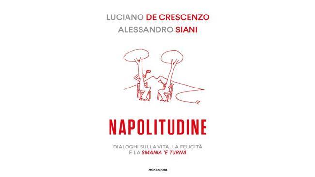 Napolitudine - libro di Luciano De Crescenzo e Alessandro Siani