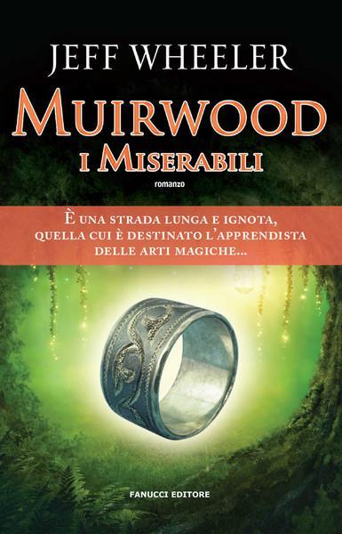 Muirwood. I miserabili è il primo romanzo della trilogia fantasy di Wheeler