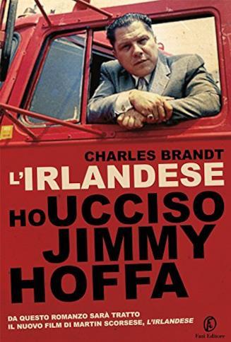 Copertina del libro L'irlandese: Ho ucciso Jimmy Hoffa