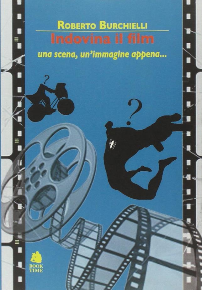 La copertina del libro Indovina il film. Una scena, un'immagine appena...