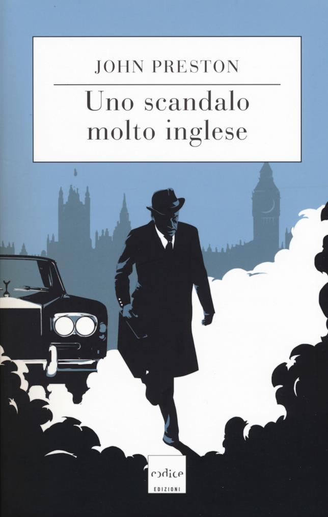 Uno scandalo molto inglese, il romanzo di John Preston