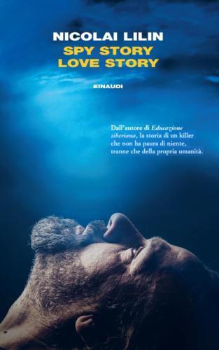 Spy Story Love Story è il nuovo romanzo di Nicolai Lilin