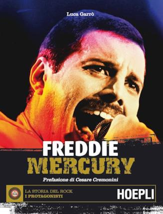 La cover del libro Freddie Mercury, biografia scritta da Luca Garrò