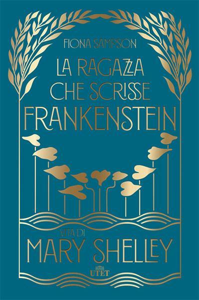 La copertina di La ragazza che scrisse Frankestein. Vita di Mary Shelley