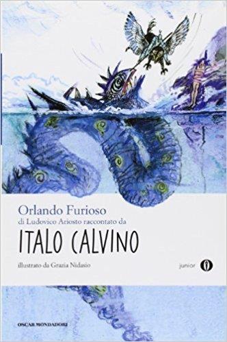Orlando Furioso di Ludovico Ariosto nella versione raccontata da Italo Calvino