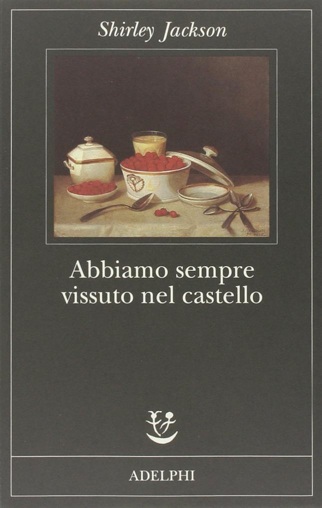 La copertina del libro Abbiamo sempre vissuto nel castello