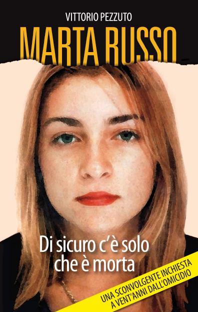 Il libro Marta Russo: Di sicuro c'è solo che è morta