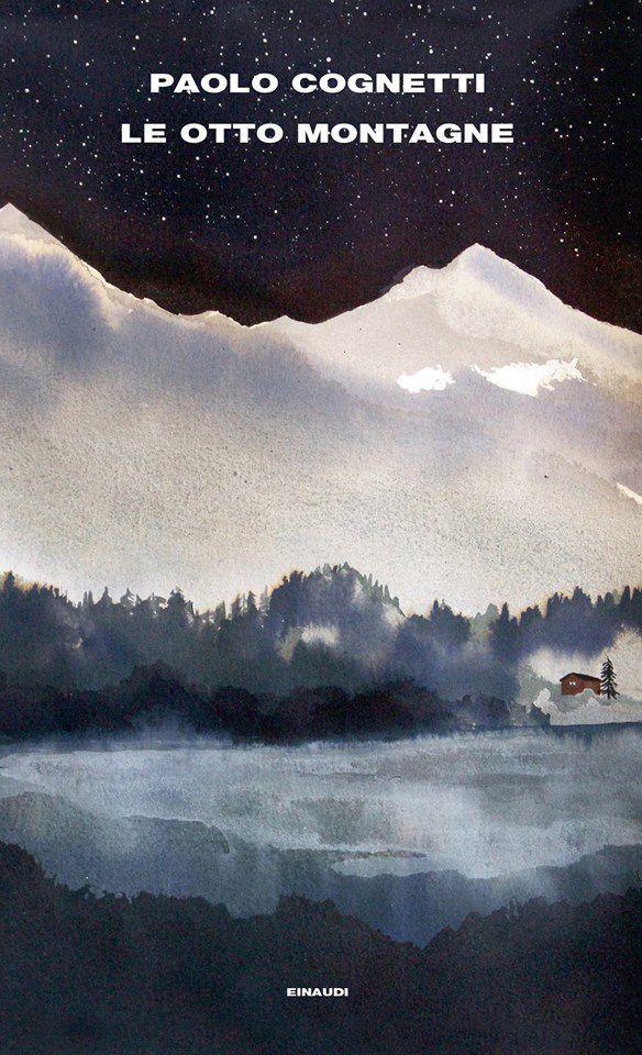 Un acquerello ritrae un paesaggio notturno di montagna sulla copertina di Le Otto Montagne di Paolo Cognetti