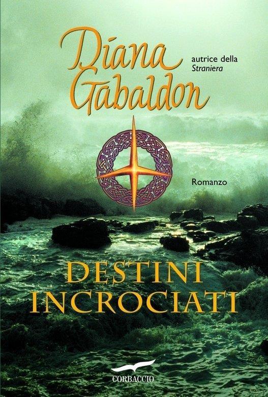 Il romanzo Destini incrociati di Diana Gabaldon