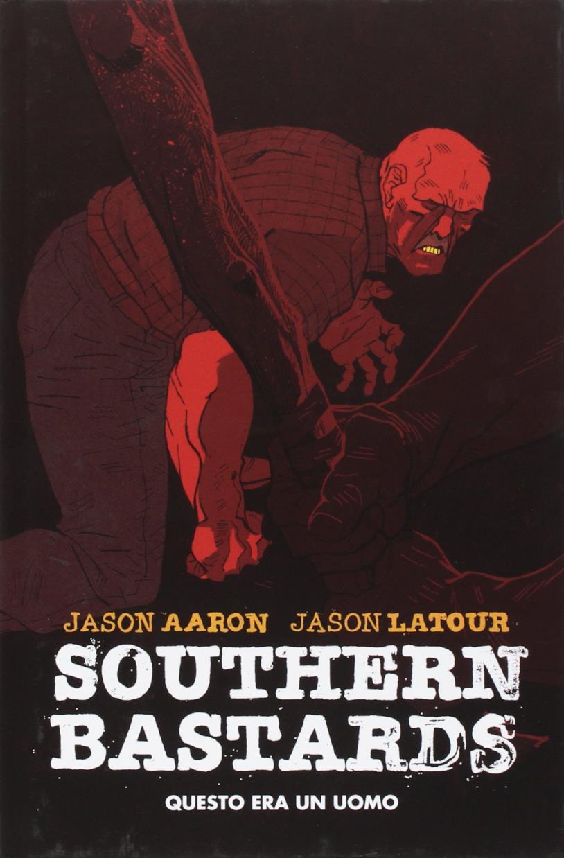 Southern Bastards - Questo era un uomo