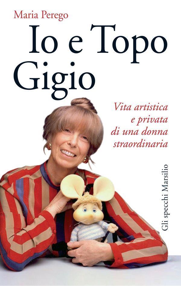 Maria Perego e Topo Gigio sulla copertina del libro Io e Topo Gigio
