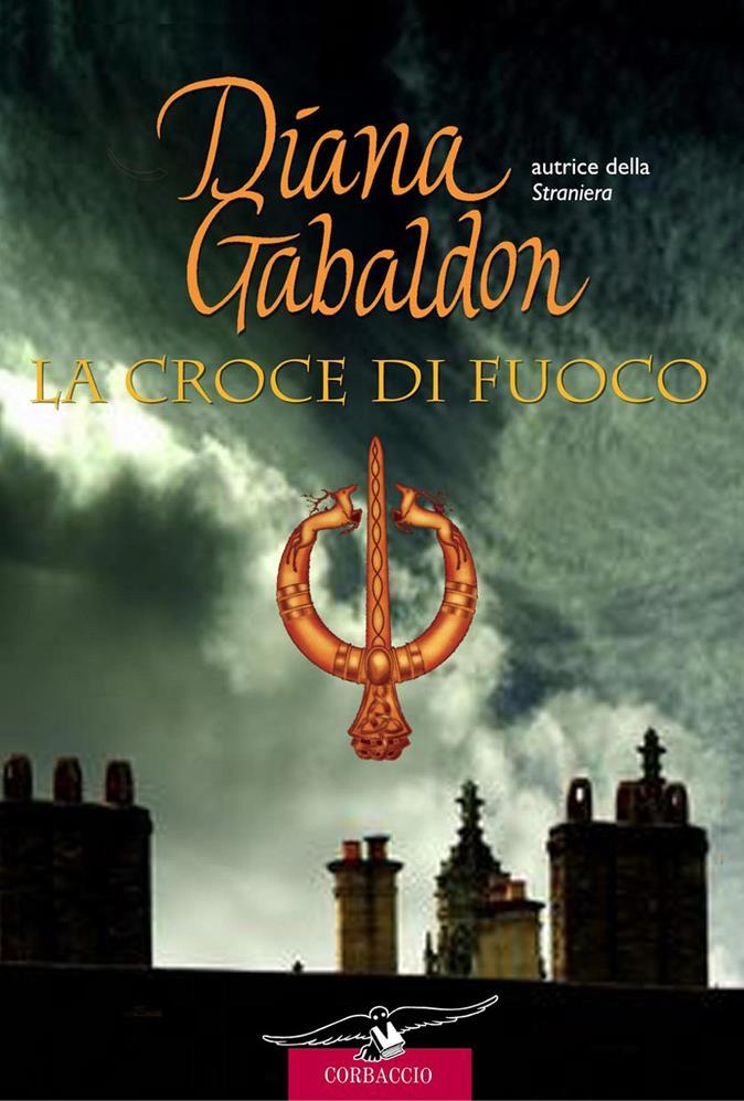 La croce di fuoco di Diana Gabaldon