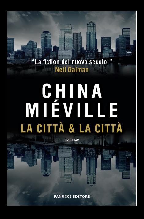 Due metropoli contrapposte si stagliano sulla copertina di  La Città e La Città