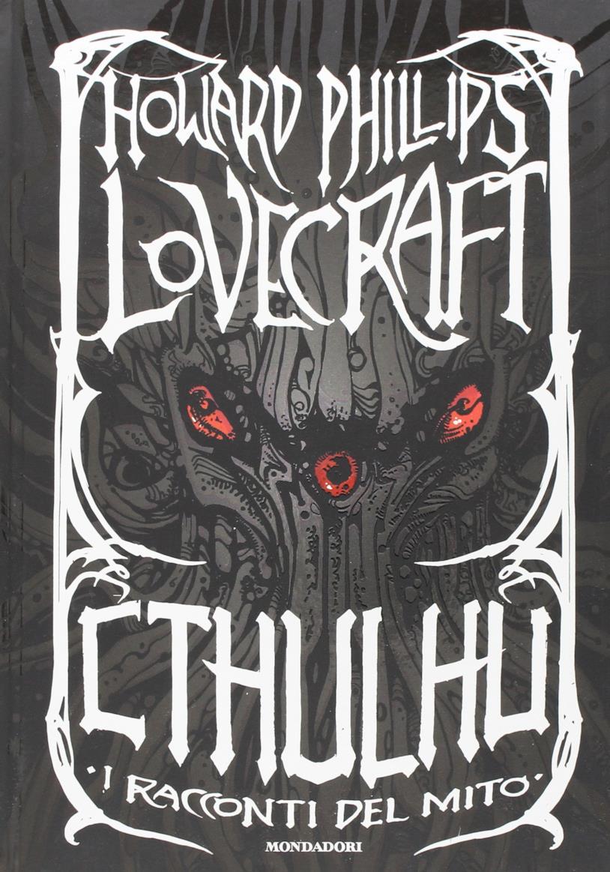 La cover, grigia e rossa, della raccolta di racconti di Lovecraft dal titolo Cthulhu - I racconti del mito